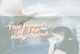 The Person of the Holy Spirit [Who is the Holy Spirit]
